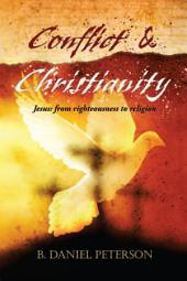 Conflict and Christianity: Jesus: from Righteousness to Religion
