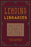 Leading Libraries  How to Create a Service Culture PDF