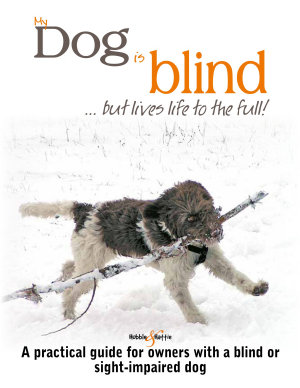 My dog is blind     but lives life to the full