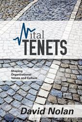 Vital Tenets: Shaping Organizational Values and Culture