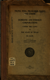 Filing Fees, Franchise Taxes and Forms of Domestic and Foreign Corporations Under the Laws of the State of Texas to Date