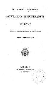M. Terenti Varronis Satvrarvm Menippearvm reliquiae