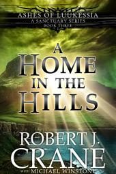 A Home in the Hills: A Sanctuary Series