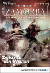 Professor Zamorra - Folge 1057: Zwischen den Welten