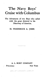 The Navy Boys' Cruise with Columbus: The Adventures of Two Boys who Sailed with the Great Admiral in His Discovery of America
