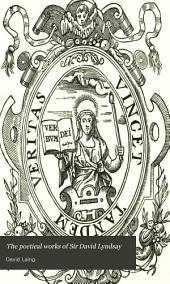 The Poetical Works of Sir David Lyndsay: Volume 3