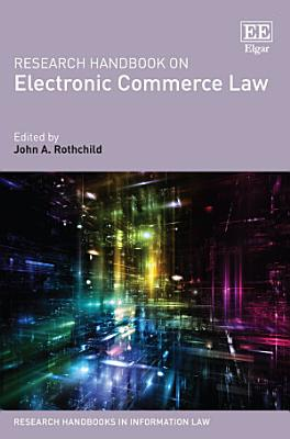 Research Handbook on Electronic Commerce Law