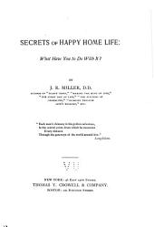 Secrets of Happy Home Life: What Have You to Do with It?