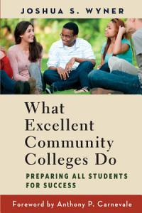 What Excellent Community Colleges Do Book