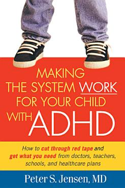 Making the System Work for Your Child with ADHD PDF