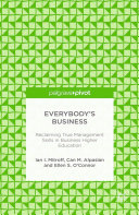 Everybody's Business: Reclaiming True Management Skills in Business Higher Education