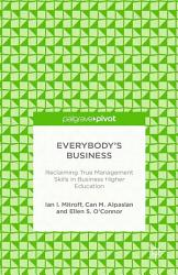 Everybody S Business Reclaiming True Management Skills In Business Higher Education Book PDF