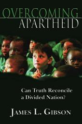 Overcoming Apartheid: Can Truth Reconcile a Divided Nation?