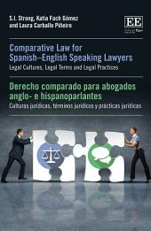 Comparative Law for Spanish–English Speaking Lawyers: Legal Cultures, Legal Terms and Legal Practices
