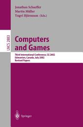 Computers and Games: Third International Conference, CG 2002, Edmonton, Canada, July 25-27, 2002, Revised Papers