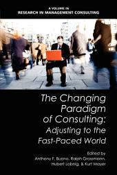 The Changing Paradigm of Consulting: Adjusting to the Fast-paced World