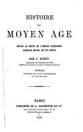 Histoire du moyen âge depuis la chute de l'empire d'occident jusque'au milieu XVe siècle