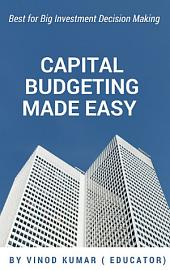 Capital Budgeting MADE Easy eBook