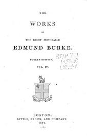 The Works of the Right Honorable Edmund Burke: Volume 4