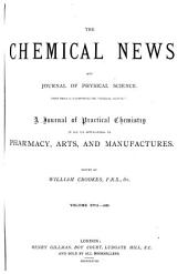 The Chemical News and Journal of Physical Science: Volumes 17-18