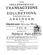 Philosophical Transactions and Collections to the End of the Year ..., Abridg'd and Dispos'd Under General Heads