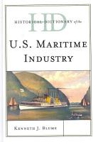Historical Dictionary of the U S  Maritime Industry PDF