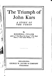 The Triumph of John Kars: A Story of the Yukon