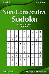 Non-Consecutive Sudoku - Extrem Schwer - Band 5 - 276 Rätsel