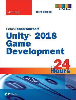 Unity 2018 Game Development in 24 Hours  Sams Teach Yourself PDF