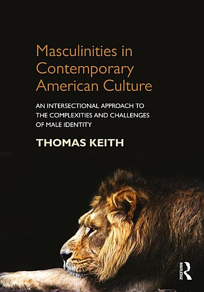 Download Masculinities in Contemporary American Culture Book