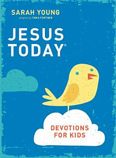 Jesus Today Devotions for Kids Book