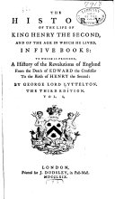 The History of the Life of King Henry the Second, and of the Age in which He Lived