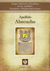 Apellido Abecucho: Origen, Historia y heráldica de los Apellidos Españoles e Hispanoamericanos