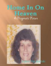 Home In On Heaven - A Pragmatic Future