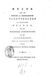 Hulde aan de Britsche en Nederlandsche vlootvoogden en derzelver helden, bij de roemrijke overwinning op de Algerijnen den 27. Augustus 1816