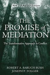 The Promise of Mediation: The Transformative Approach to Conflict, Edition 2