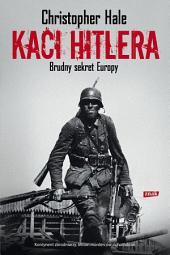 Kaci Hitlera. Brudny sekret Europy