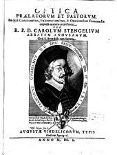 Optica Praelatorvm Et Pastorvm: In qua Concionibus, Exhortationibus, & Orationibus formandis copiosa materia ministratur