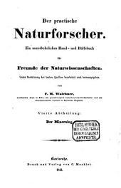 Der practische Naturforscher: ein unentbehrliches Hand- und Hülfsbuch für Freunde der Naturwissenschaften. ¬Der Mineralog, Band 4