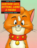 How to Draw Cartoon Cats  Kittens  Lions   Tigers PDF