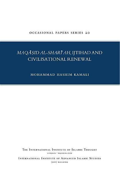 Maqasid Al Shari Ah Ijtihad And Civilization Renewal