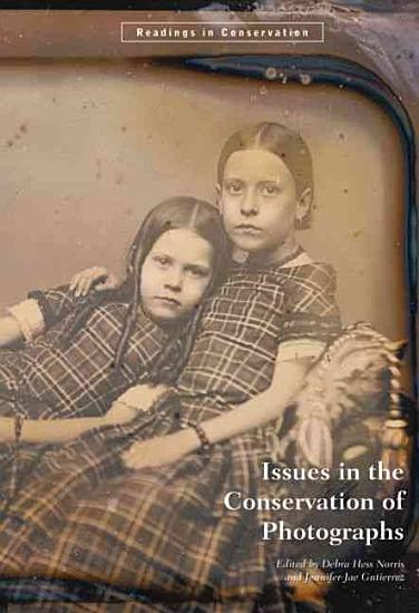 Issues in the Conservation of Photographs PDF
