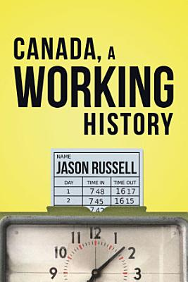 Canada  A Working History