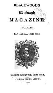 Blackwood's Edinburgh Magazine: Volume 23