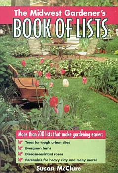 The Midwest Gardener s Book of Lists PDF