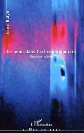 Le néon dans l'art contemporain: Obscure clarté