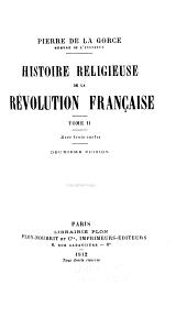 Histoire religieuse de la révolution française: Volume2