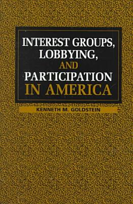 Interest Groups  Lobbying  and Participation in America
