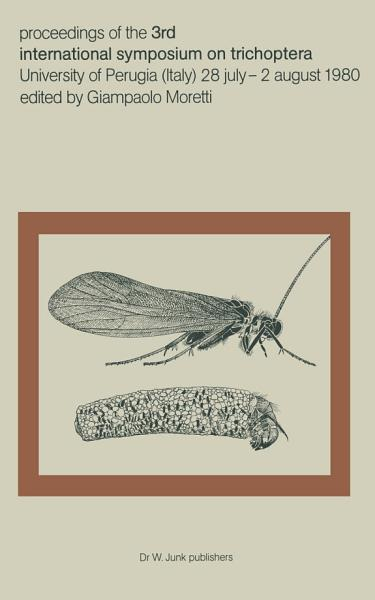Download Proceedings of the Third International Symposium on Trichoptera Book