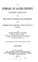 A summary of sacred history  in Bible language for the use of schools and families  with questions for examination  1st thous PDF